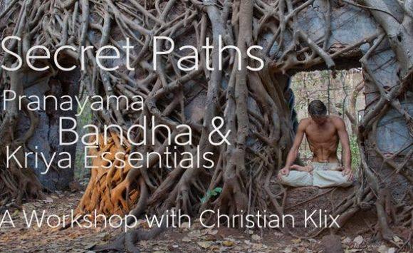 Secret Paths – Pranayama, Bandha & Kriya Essentials mit Christian Klix am 16. März 2019